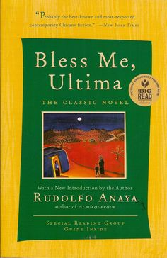 Bless Me, Ultima --Rudolfo Anaya , A wonderful read on the life of a New Mexican Family