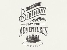 happy birthday may the adventures continue   #lettering and design by Zachary Smith