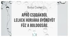 #haiku #vers #boldogság #csoda Peace Love Happiness, Peace And Love, Haiku, Qoutes, Reading, Words, Life, Inspiration, Baby