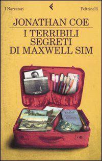 I miei libri... e altro di CiBiEffe: Jonathan Coe - I  terribili segreti di Maxwell Sim...