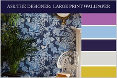 Here is a case study from my client asking how she can incorporate large print wallpaper into her living room.