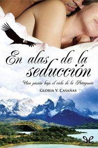 En alas de la seducción - http://descargarepubgratis.com/book/en-alas-de-la-seduccion/