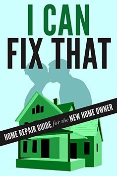 Free Kindle Book - [Crafts & Hobbies & Home][Free] I Can Fix That: Home Repair Guide for the New Home Owner Hobby House, New Homeowner, Free Kindle Books, Home Free, Home Repair, Book Crafts, I Can, Hobbies, New Homes