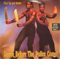 Shut Up And Dance: Dance Before The Police Come!