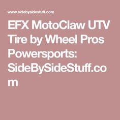 EFX MotoClaw UTV Tire by Wheel Pros Powersports:  SideBySideStuff.com