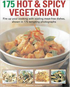 175 Hot  Spicy Vegetarian Recipes #vegetarian #recipes #vegan