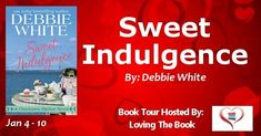 SWEET INDULGENCE by Debbie White BOOK TOUR @dwhiteauthor - https://roomwithbooks.com/?p=34619