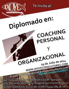 #coaching  DIPLOMADO EN COACHING PERSONAL Y ORGANIZACIONAL  3 de Julio del 2014 Informacion: @Susan Caron McClure Consultores  IXOYE CONSULTORES 1108, C.A.  Empresa Lider en Desarrollo Personal  Capacitacion Personal  * Mastergerencial@isoyeconsultores.com  * + 58 (0212)2675708*3125318*(0414)2843628  * http://www.ixoyeconsultores.com