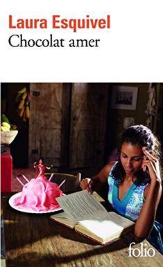 Chocolat amer: Roman-feuilleton où l'on trouvera des recettes, des histoires d'amour et des remèdes de bonne femme de Laura Esquivel http://www.amazon.fr/dp/2070379477/ref=cm_sw_r_pi_dp_PxZYwb1VZX4MT