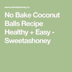 No Bake Coconut Balls Recipe Healthy + Easy - Sweetashoney