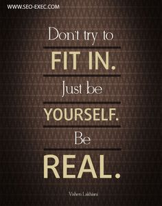 Be Yourself...