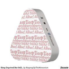 Sleep Deprived But Still Alive in Dusty Rose Speaker