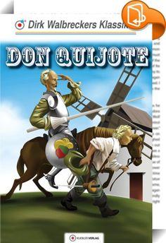 Don Quijote    ::  Dies sind die originellsten und lustigsten Anekdoten aus dem berühmten Ritter-Roman des weltbekannten spanischen Autors  Cervantes: Er schickt seinen verträumten und verliebten Helden auf einem alten Pferd namens Rosinante in Abenteuer, die sich jeder Möchtegern-Ritter nur wünschen kann. Da sind größter Mut und Geschick angesagt, um allerorten in gefährlichsten Kämpfen gegen überlegene (allesamt nur einbildete) Gegner siegreich zu sein. Wäre da nicht sein vermeintlic...