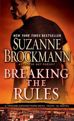 Amazon.com: Breaking the Rules: A Novel (Troubleshooters) eBook: Suzanne Brockmann: Kindle Store