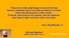 GURBANI.WISDOM.QUOTES (SGGS): Quote 205/290 - Guru Teg Bahadur Ji (Shrines/ Pride)