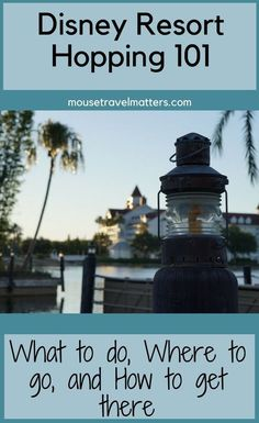 Disney World Tips | Resort Hopping - a delightful way to spend a day off from the parks. | #DisneyWorldTips #DisneyWorld #WDW