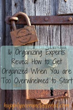 If you are ready to organize, declutter, and get your life back in order here are some great tips from 16 Organizing Experts. They are Revealing How They Organize Without Being Overwhelmed. These tips are extremely useful.