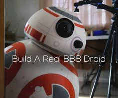ahwwww: great tutorial to build a working, life-sized, phone-controlled Starwars BB-8 droid #starwars