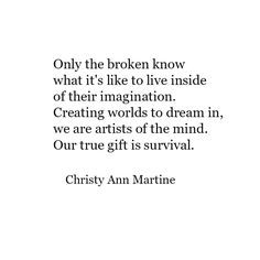 Writer Quotes - Artist Quote - Creativity - Christy Ann Martine  #cptsd