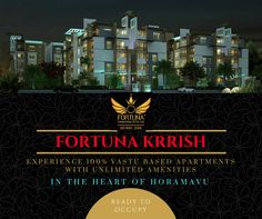 Experience 100% Vastu Oriented Apartments With Unlimited Amenities.....Book Now, And Choose Your Favorite Numbers..... Visit www.fortunaconstructions.com....... Read fortunaconstructionsblog.wordpress.com.........