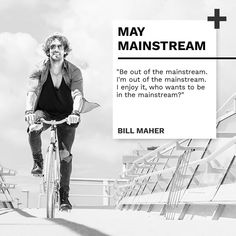 """""""Be out of the mainstream. I'm out of the mainstream. I enjoy it, who wants to be in the mainstream? Bill Maher, Enjoy It, Happy Life, Memes, Instagram Posts, The Happy Life, Meme"""