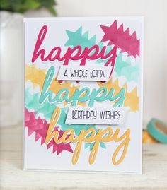 Dawn Woleslagle for Wplus9 featuring the Whole Lotta' Happy stamp set and Happy Trio die.