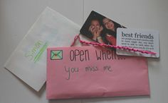 "As you can see I put a picture of us in this envelope with a quote that says ""Best friends are people you don't need to talk to every single day."