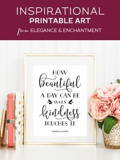 """Your weekly dose of free printable inspiration from Elegance and Enchantment! // """"How beautiful a day can be when kindness touches it."""" - George Elliston // Simply print, trim and frame this quote for (Minutes Template Free Printable) Free Printable Art, Printable Quotes, Free Printables, Paper Crafts, Diy Crafts, How Beautiful, Beautiful Pictures, Chalkboard Art, Last Minute Gifts"""