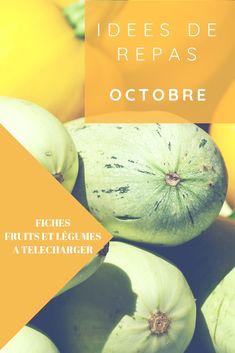 Idées de repas pour le mois octobre avec fiches mémo des fruits et légumes du mois à télécharger Batch Cooking, Cantaloupe, Homemade, Food, Diy Ideas, Nutrition, France, Desserts, Recipes