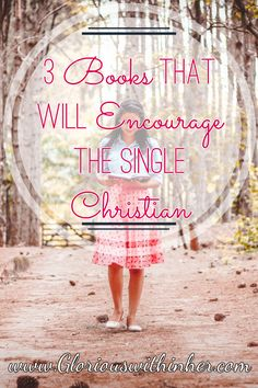 3 Books that Will Encourage the Single Christian