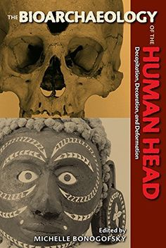 Essentials of physical anthropology 10th edition by robert jurmain the bioarchaeology of the human head decapitation decoration and deformation bioarchaeological interpretations fandeluxe Image collections
