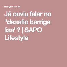 "Já ouviu falar no ""desafio barriga lisa""? | SAPO Lifestyle"