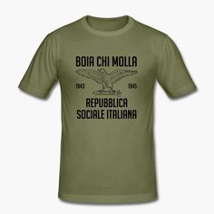 """Another """"RSI"""" t-shirt. This one has the wartime slogan """"Boia chi molla"""" as a bonus. It can be translated as """"death to the traitors"""" or """"cursed be the traitors"""". tags: fascism, RSI, Salo republic, fascist, Mussolini, second world war https://shop.spreadshirt.fi/revolt-noir/""""rsi - boia chi molla""""-A106381507?appearance=248"""