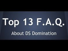 Answers To Most Frequently Asked Questions About DS Domination