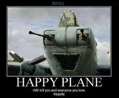 Because Life's a party, even when you're a war plane.
