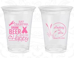Eat Crawfish, Drink Beer and Be Happy, Customized Clear Plastic Cups, Crawfish Boil, Nola Wedding, Soft Plastic Cups (583)