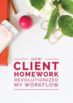 How Client Homework Revolutionized My Workflow - Elle & Company