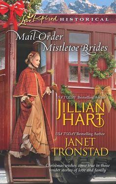 Jillian Hart and Janet Tronstad - Mail-Order Mistletoe Brides