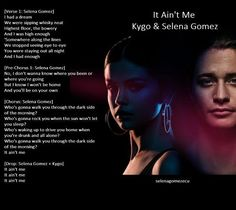 #ItAintMe Lyrics via @Genius  It Ain't Me Kygo & Selena Gomez [Verse 1: Selena Gomez] I had a dream We were sipping whisky neat Highest floor the bowery And I was high enough 'Somewhere along the lines We stopped seeing eye to eye You were staying out all night And I had enough [Pre-Chorus 1: Selena Gomez] No I don't wanna know where you been or where you're going But I know I won't be home And you'll be on your own [Chorus: Selena Gomez] Who's gonna walk you through the dark side of the…