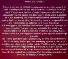 Stover is taking back your power. Stover is the sum of many small actions that equal complete, and total self-love. Stover is the loudest silent message that the relationship is not just over, it's STOVER (So Totally Over!). #narcissist #narcissism #narcissisticabuse #femalenarcissist #toxicpeople #npd