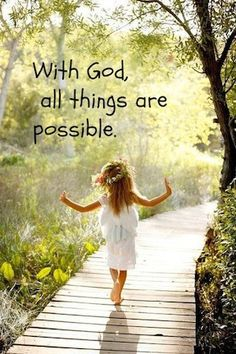 With God, all things are possible!!