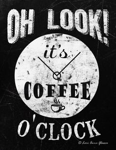 Oh, look! It's Coffee o'Clock!! ❥•.¸¸¸.•✿**•.¸☮❥•.¸¸¸.•✿**•.¸❥•.¸¸