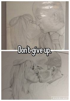 """Don't give up. """