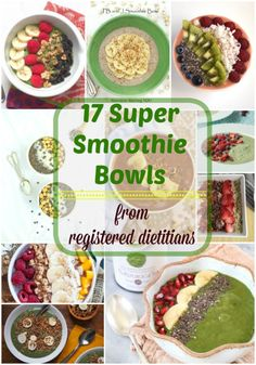 17 Super Smoothie Bowl Recipes from food loving registered dietitians  - recipes over on Teaspoonofspice.com