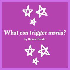 What can Trigger Mania? | Bipolar Bandit (Michelle Clark) Bipolar Awareness, Mental Health Awareness, Mental Health Articles, Health Tips, Mania Bipolar, Bipolar Disorder, Bipolar Triggers, Not Enough Sleep, Manic Episode