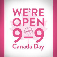 It's true! We're OPEN Canada Day from 9-9! #kellystribe #OPEN #canada150 #canadaday