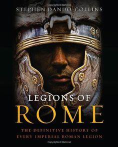 Legions of Rome: The Definitive History of Every Imperial Roman Legion by Stephen Dando-Collins http://www.amazon.com/dp/1250004713/ref=cm_sw_r_pi_dp_pO26ub058579B