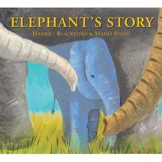 Elephant's Story: Harriet Blackford, Manja Stojic - Hardcover