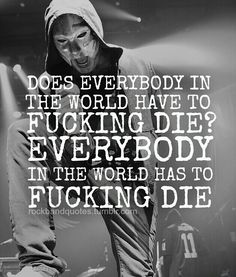 ~Does Everybody In The World Have To Die (Hollywood Undead)