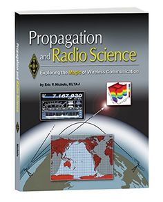 Propagation and Radio Science by ARRL Inc. https://www.amazon.com/dp/1625950276/ref=cm_sw_r_pi_dp_U_x_v8yYAbQPRP73A